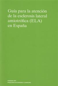 GUÍA PARA LA ATENCIÓN DE LA ESCLEROSIS LATERAL AMIOTRÓFICA (ELA) EN ESPAÑA